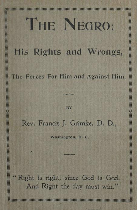 The Negro: His Rights and Wrongs, the Forces For Him and Against Him